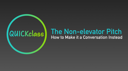The Non-elevator Pitch Quick Class