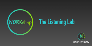 The Listening Lab Workshop