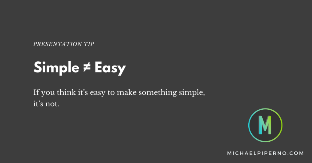 Presentation Tip: It's not easy to make things simple