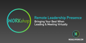 Remote Leadership Presence