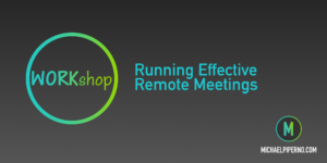 Running Effective Remote Meetings Workshop