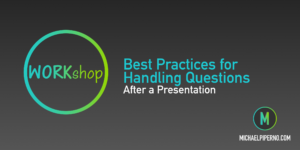 Best Practices for Handling Questions Workshop