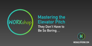 Mastering the Elevator Pitch Workshop