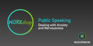 Dealing with Public Speaking Anxiety